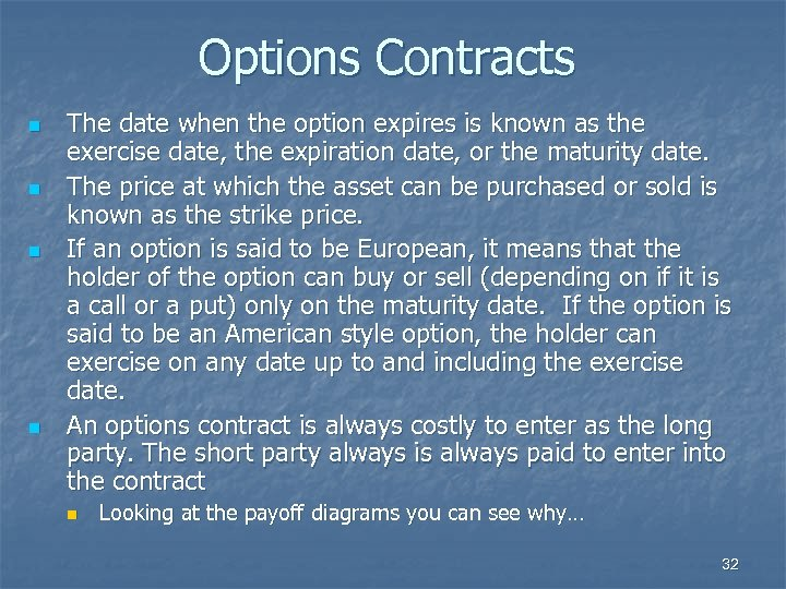 Options Contracts n n The date when the option expires is known as the