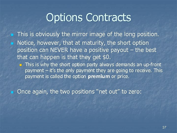 Options Contracts n n This is obviously the mirror image of the long position.