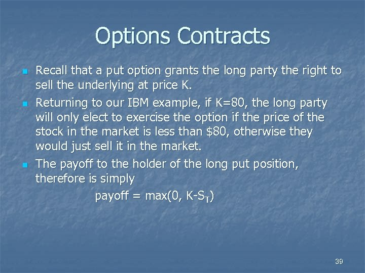 Options Contracts n n n Recall that a put option grants the long party