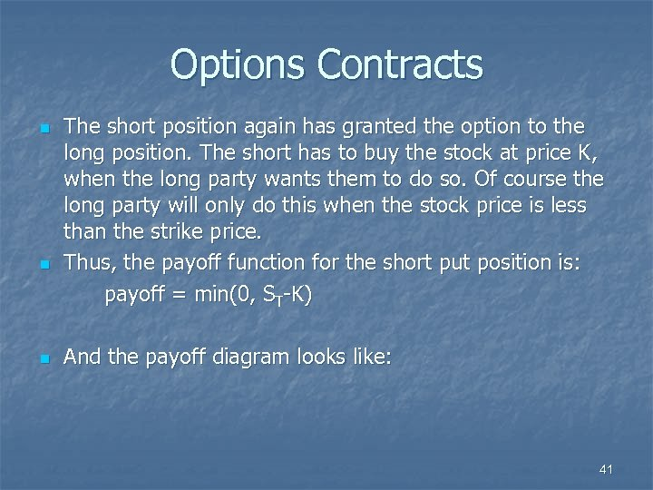 Options Contracts n n n The short position again has granted the option to