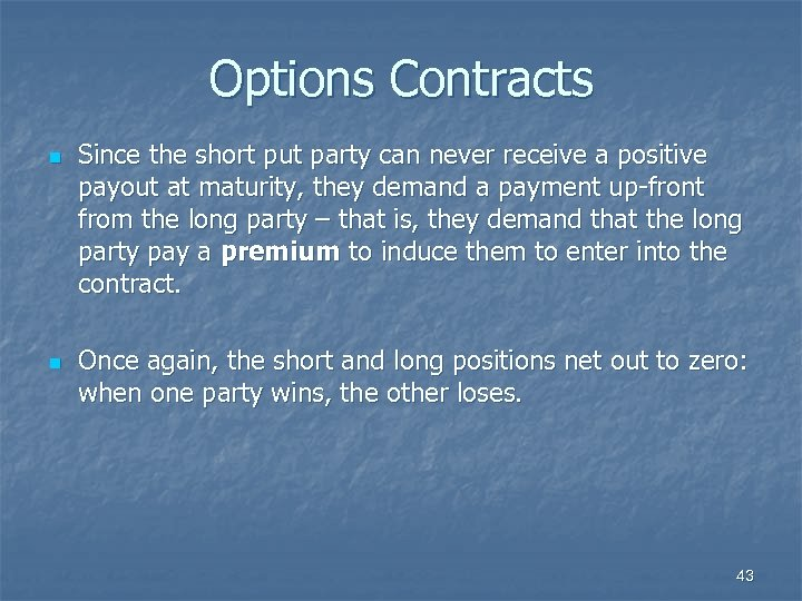 Options Contracts n n Since the short put party can never receive a positive
