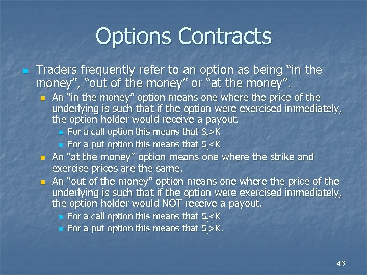 "Options Contracts n Traders frequently refer to an option as being ""in the money"","