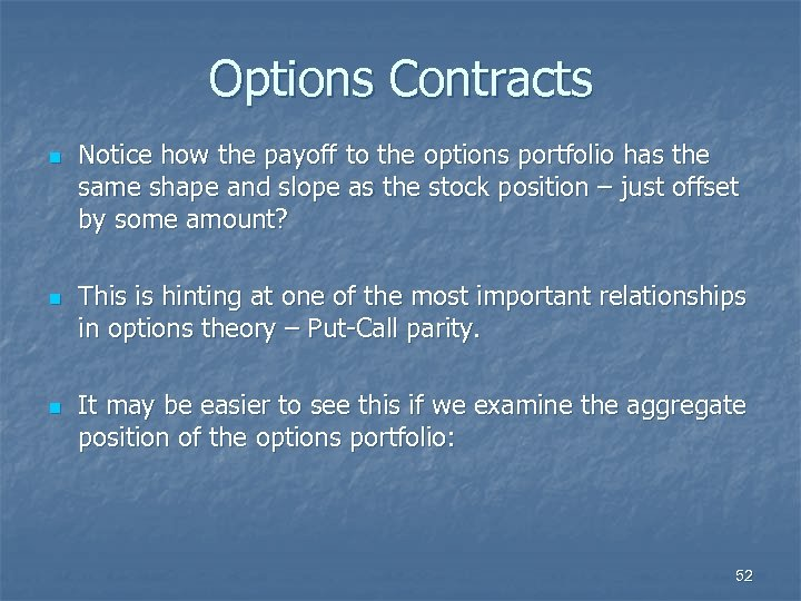 Options Contracts n n n Notice how the payoff to the options portfolio has