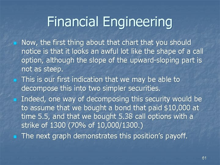 Financial Engineering n n Now, the first thing about that chart that you should