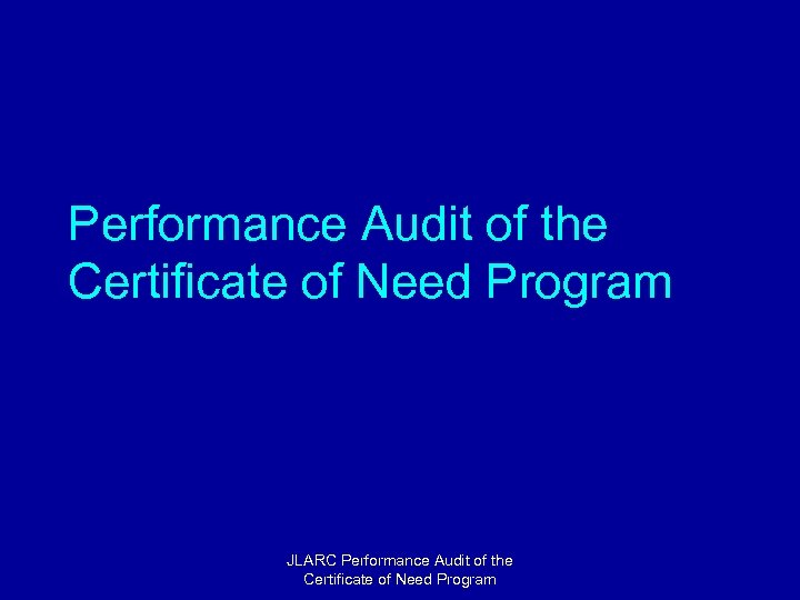 Performance Audit of the Certificate of Need Program JLARC Performance Audit of the Certificate