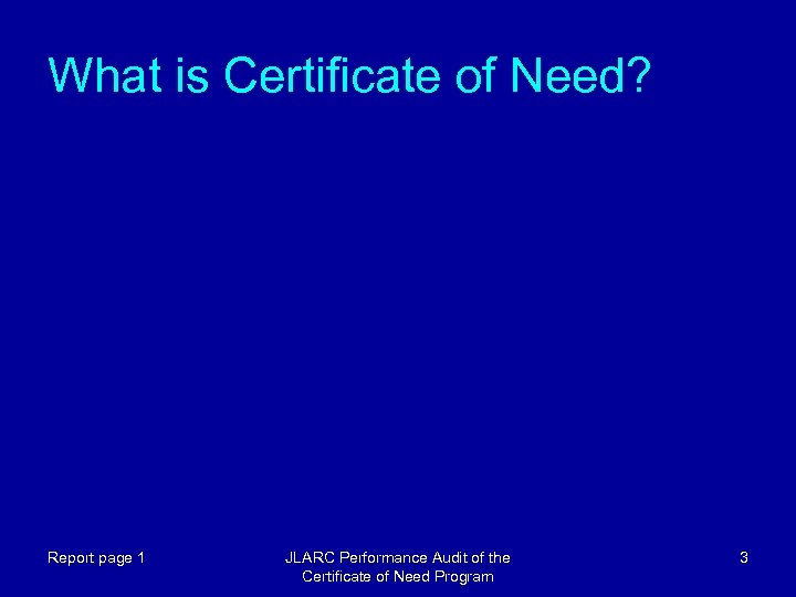 What is Certificate of Need? Report page 1 JLARC Performance Audit of the Certificate