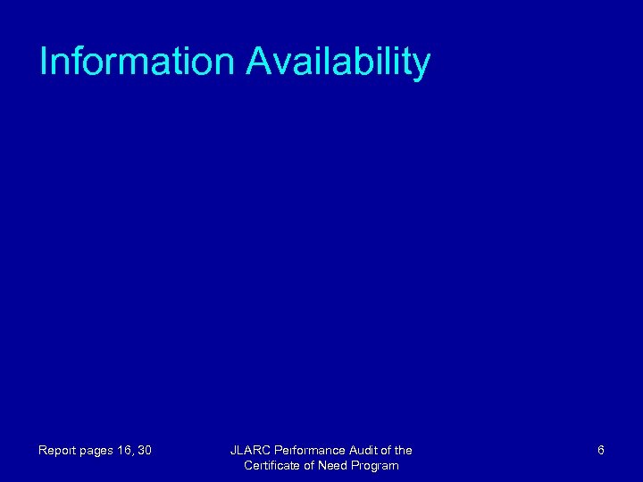 Information Availability Report pages 16, 30 JLARC Performance Audit of the Certificate of Need