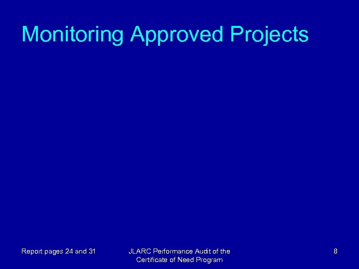 Monitoring Approved Projects Report pages 24 and 31 JLARC Performance Audit of the Certificate