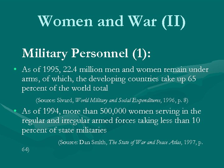 Women and War (II) Military Personnel (1): • As of 1995, 22. 4 million