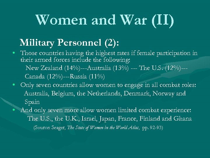 Women and War (II)  Military Personnel (2): • Those countries having the highest rates