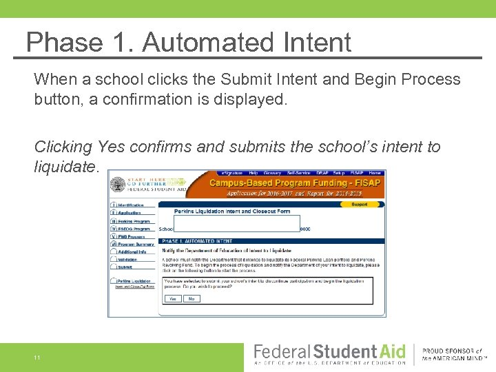 Phase 1. Automated Intent When a school clicks the Submit Intent and Begin Process