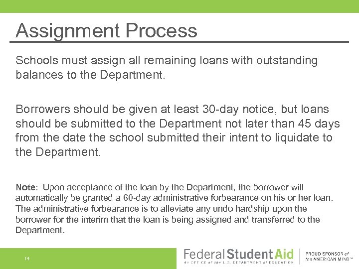Assignment Process Schools must assign all remaining loans with outstanding balances to the Department.
