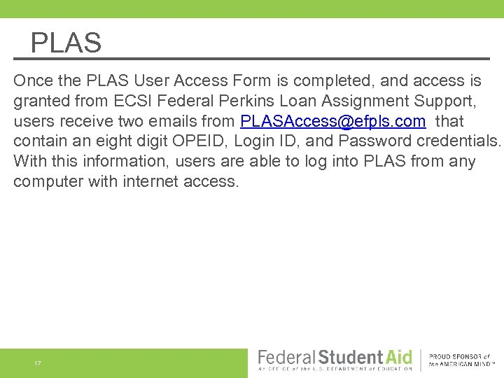 PLAS Once the PLAS User Access Form is completed, and access is granted from