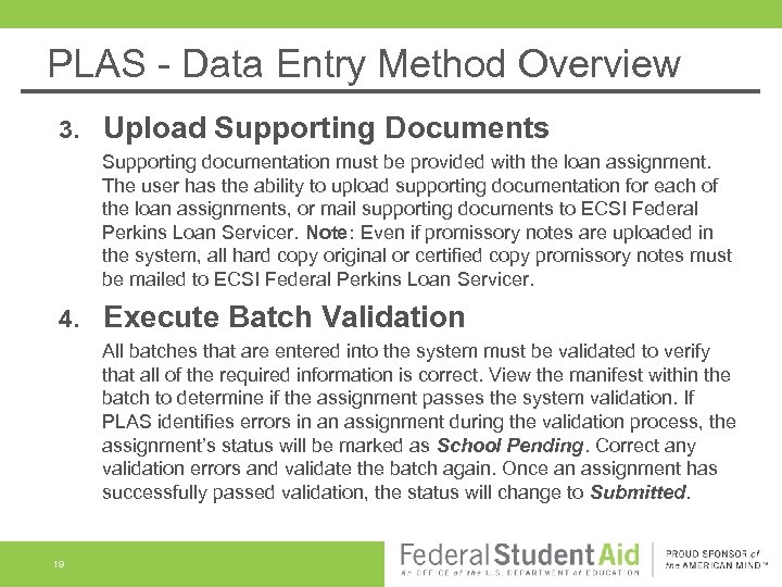 PLAS - Data Entry Method Overview 3. Upload Supporting Documents Supporting documentation must be