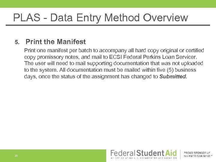 PLAS - Data Entry Method Overview 5. Print the Manifest Print one manifest per
