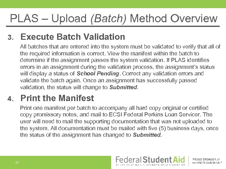 PLAS – Upload (Batch) Method Overview Execute Batch Validation 3. All batches that are