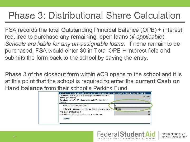 Phase 3: Distributional Share Calculation FSA records the total Outstanding Principal Balance (OPB) +