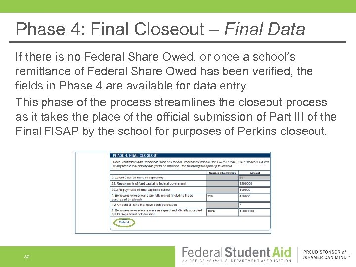 Phase 4: Final Closeout – Final Data If there is no Federal Share Owed,