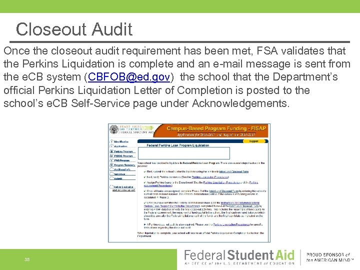 Closeout Audit Once the closeout audit requirement has been met, FSA validates that the