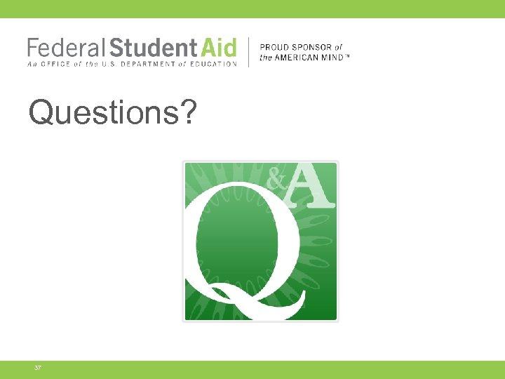 Questions? 37