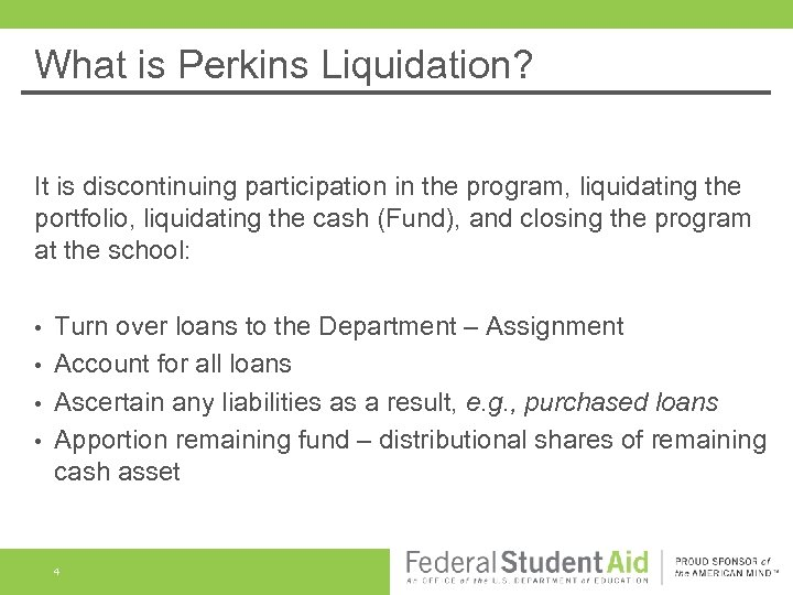 What is Perkins Liquidation? It is discontinuing participation in the program, liquidating the portfolio,