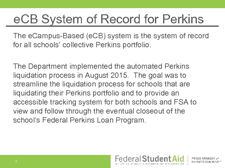 e. CB System of Record for Perkins The e. Campus-Based (e. CB) system is