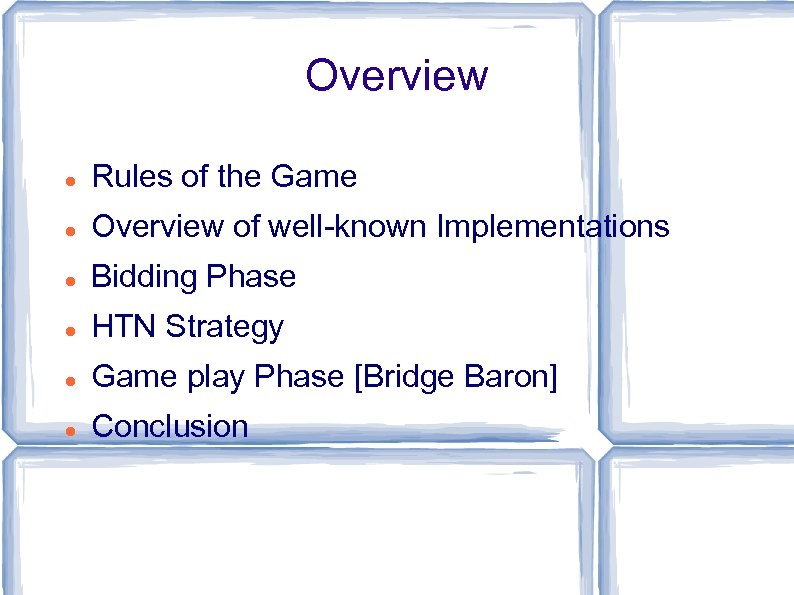 Overview Rules of the Game Overview of well-known Implementations Bidding Phase HTN Strategy Game