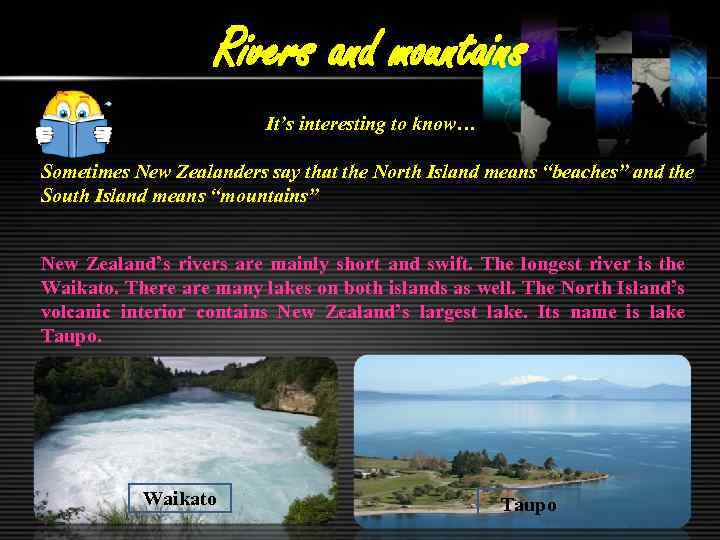 Rivers and mountains It's interesting to know… Sometimes New Zealanders say that the North