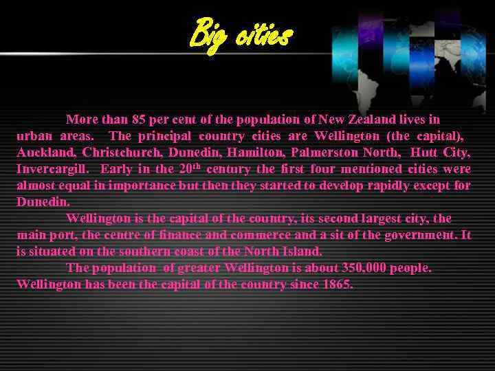 Big cities More than 85 per cent of the population of New Zealand lives