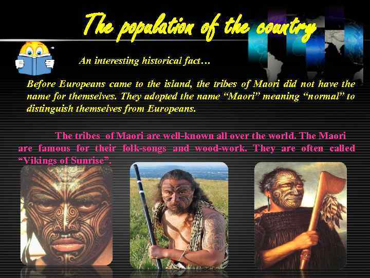 The population of the country An interesting historical fact… Before Europeans came to the