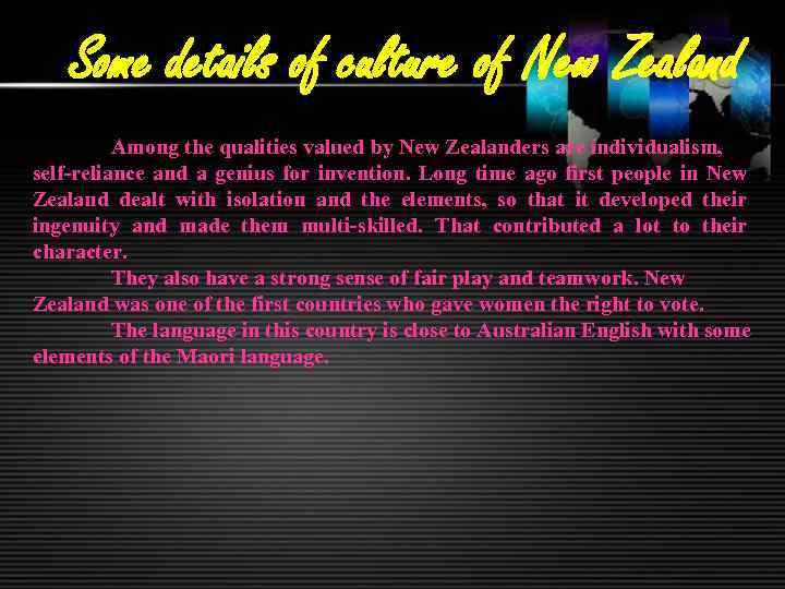 Some details of culture of New Zealand Among the qualities valued by New Zealanders