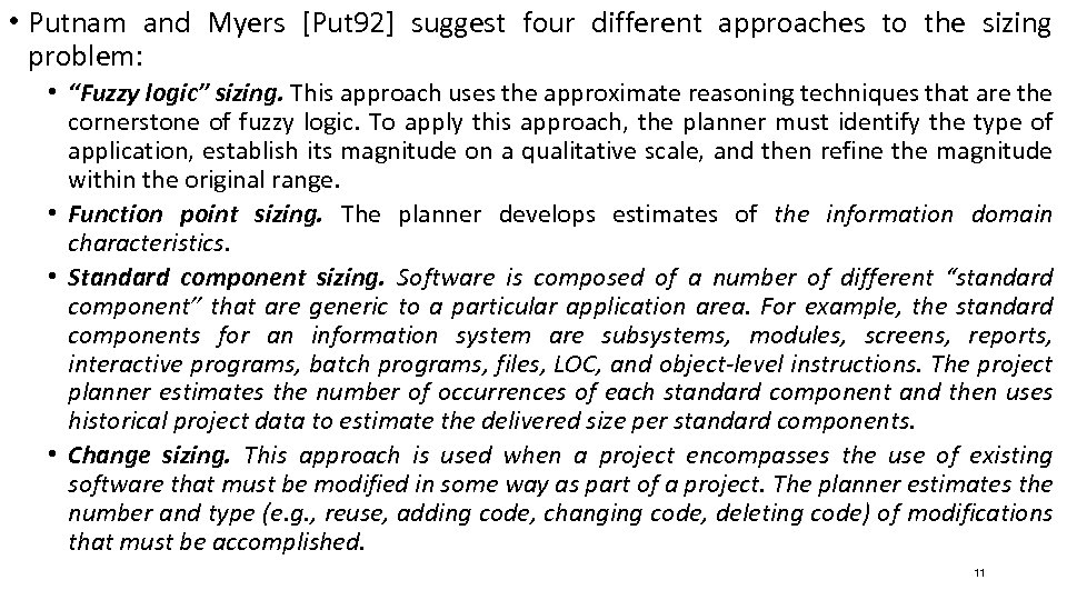 • Putnam and Myers [Put 92] suggest four different approaches to the sizing