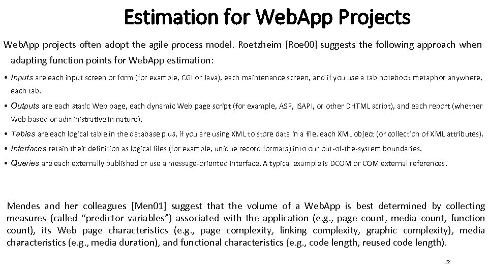 Estimation for Web. App Projects Web. App projects often adopt the agile process model.