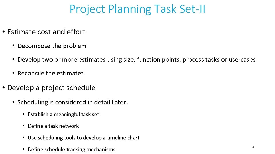 Project Planning Task Set-II • Estimate cost and effort • Decompose the problem •