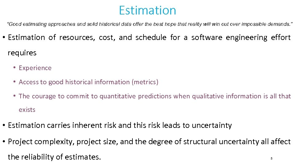 """Estimation """"Good estimating approaches and solid historical data offer the best hope that reality"""