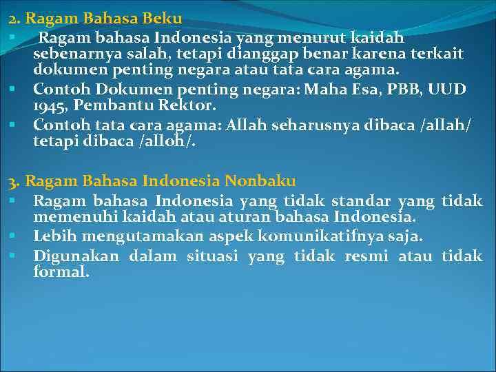 2. Ragam Bahasa Beku § Ragam bahasa Indonesia yang menurut kaidah sebenarnya salah, tetapi