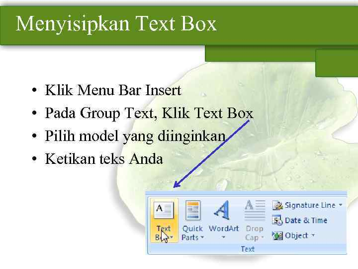 Menyisipkan Text Box • • Klik Menu Bar Insert Pada Group Text, Klik Text