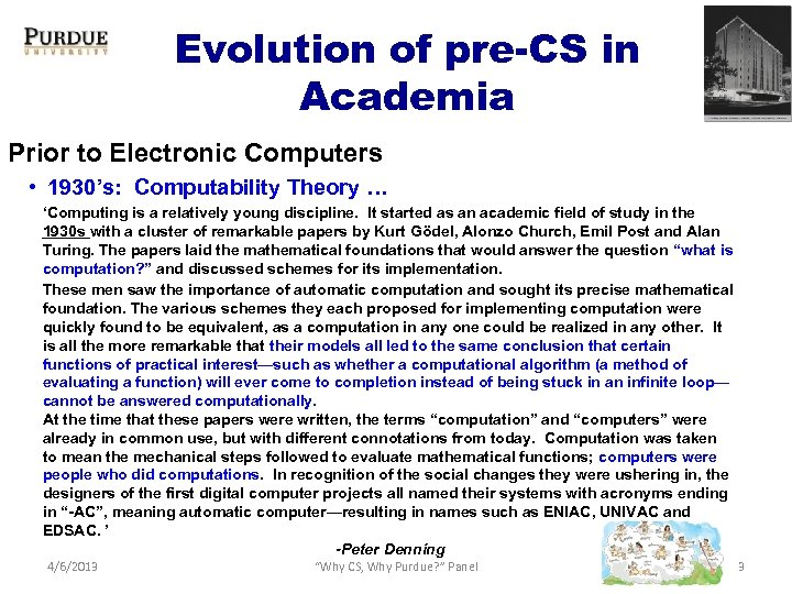 Evolution of pre-CS in Academia Prior to Electronic Computers • 1930's: Computability Theory …