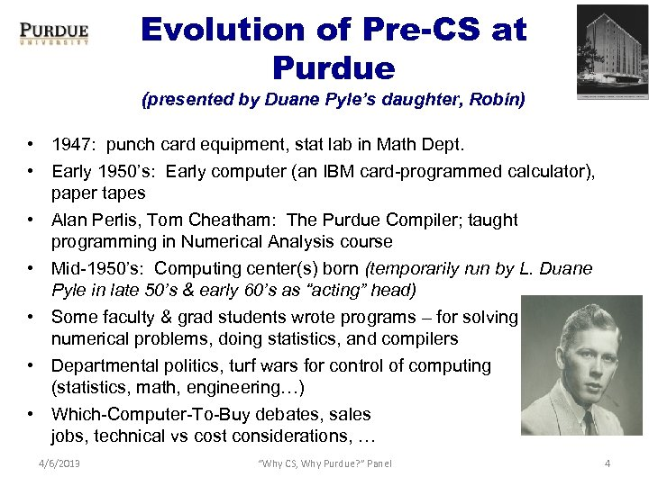 Evolution of Pre-CS at Purdue (presented by Duane Pyle's daughter, Robin) • 1947: punch