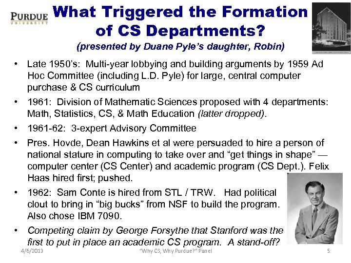 What Triggered the Formation of CS Departments? (presented by Duane Pyle's daughter, Robin) •