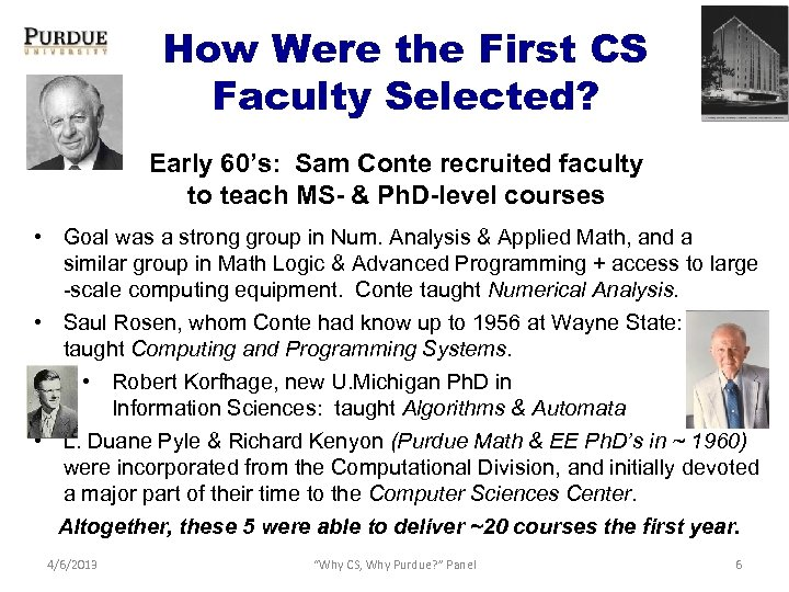 How Were the First CS Faculty Selected? Early 60's: Sam Conte recruited faculty to