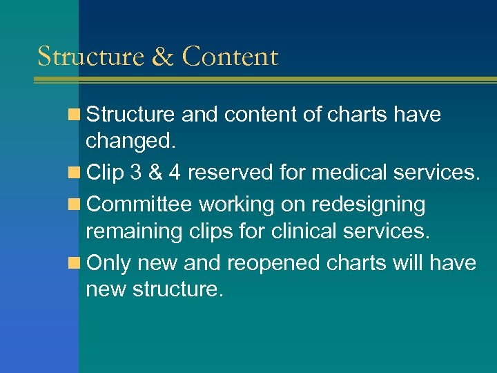Structure & Content n Structure and content of charts have changed. n Clip 3