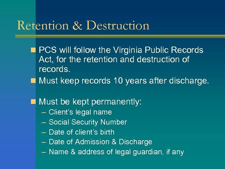 Retention & Destruction n PCS will follow the Virginia Public Records Act, for the
