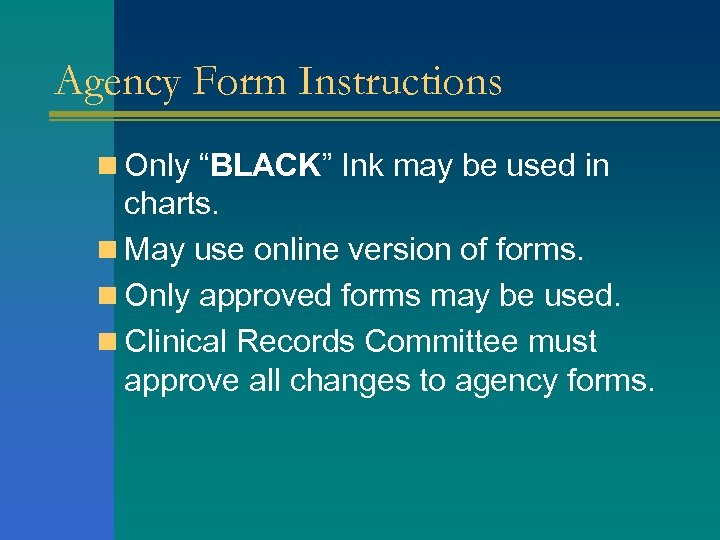 "Agency Form Instructions n Only ""BLACK"" Ink may be used in BLACK charts. n"