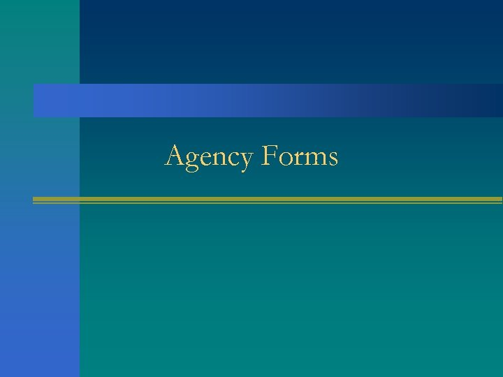 Agency Forms