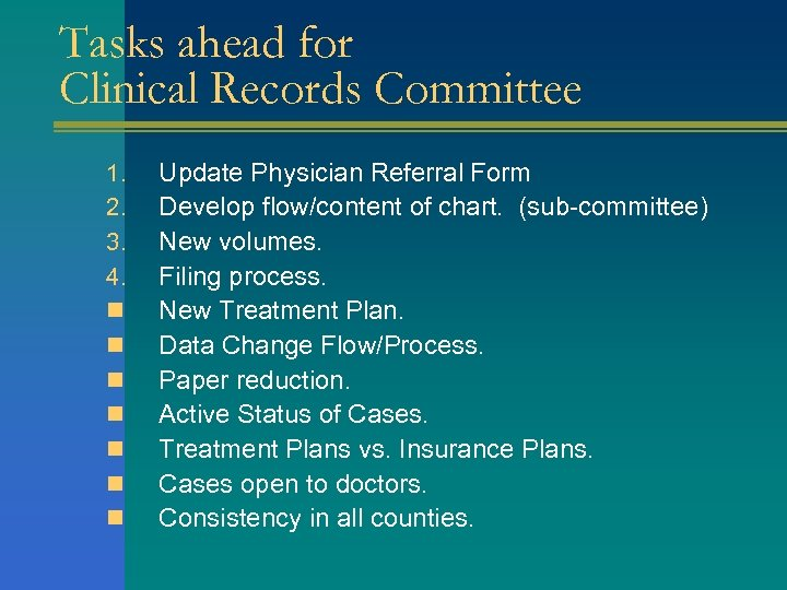 Tasks ahead for Clinical Records Committee 1. 2. 3. 4. n n n n