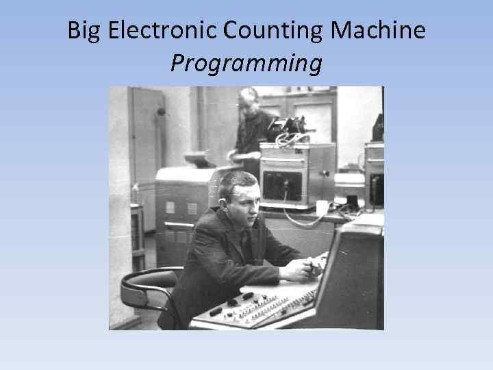 Big Electronic Counting Machine Programming
