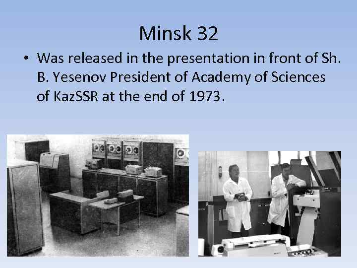 Minsk 32 • Was released in the presentation in front of Sh. B. Yesenov