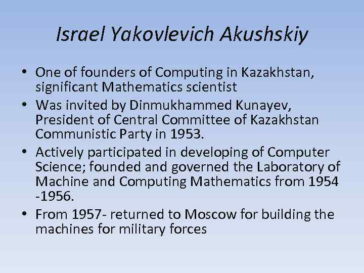 Israel Yakovlevich Akushskiy • One of founders of Computing in Kazakhstan, significant Mathematics scientist