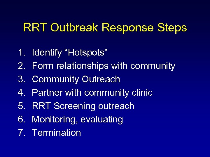 "RRT Outbreak Response Steps 1. 2. 3. 4. 5. 6. 7. Identify ""Hotspots"" Form"